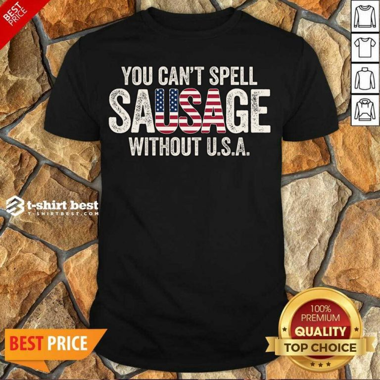 Awesome You-Can-T-Spell-Sausage-Without Shirt - Design By 1tees.com