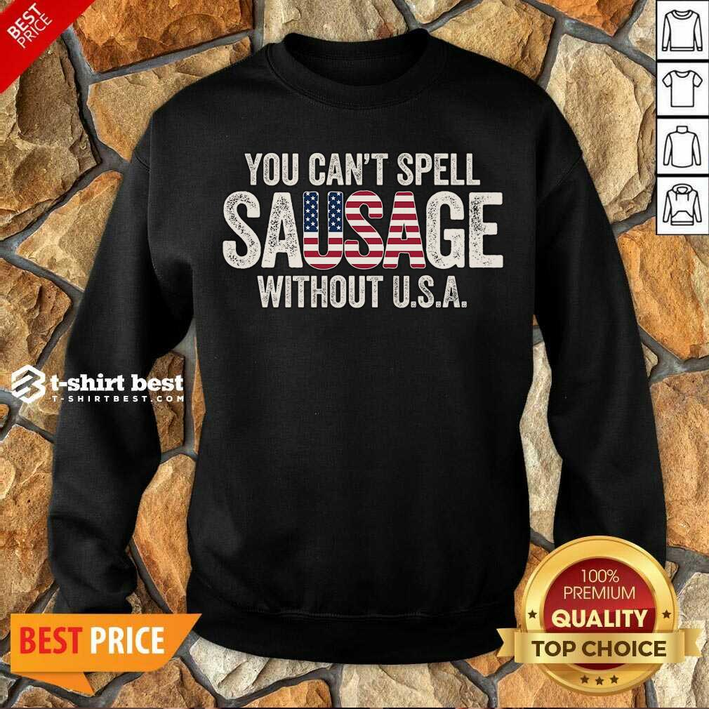You-Can-T-Spell-Sausage-Without Sweatshirt - Design By 1tees.com