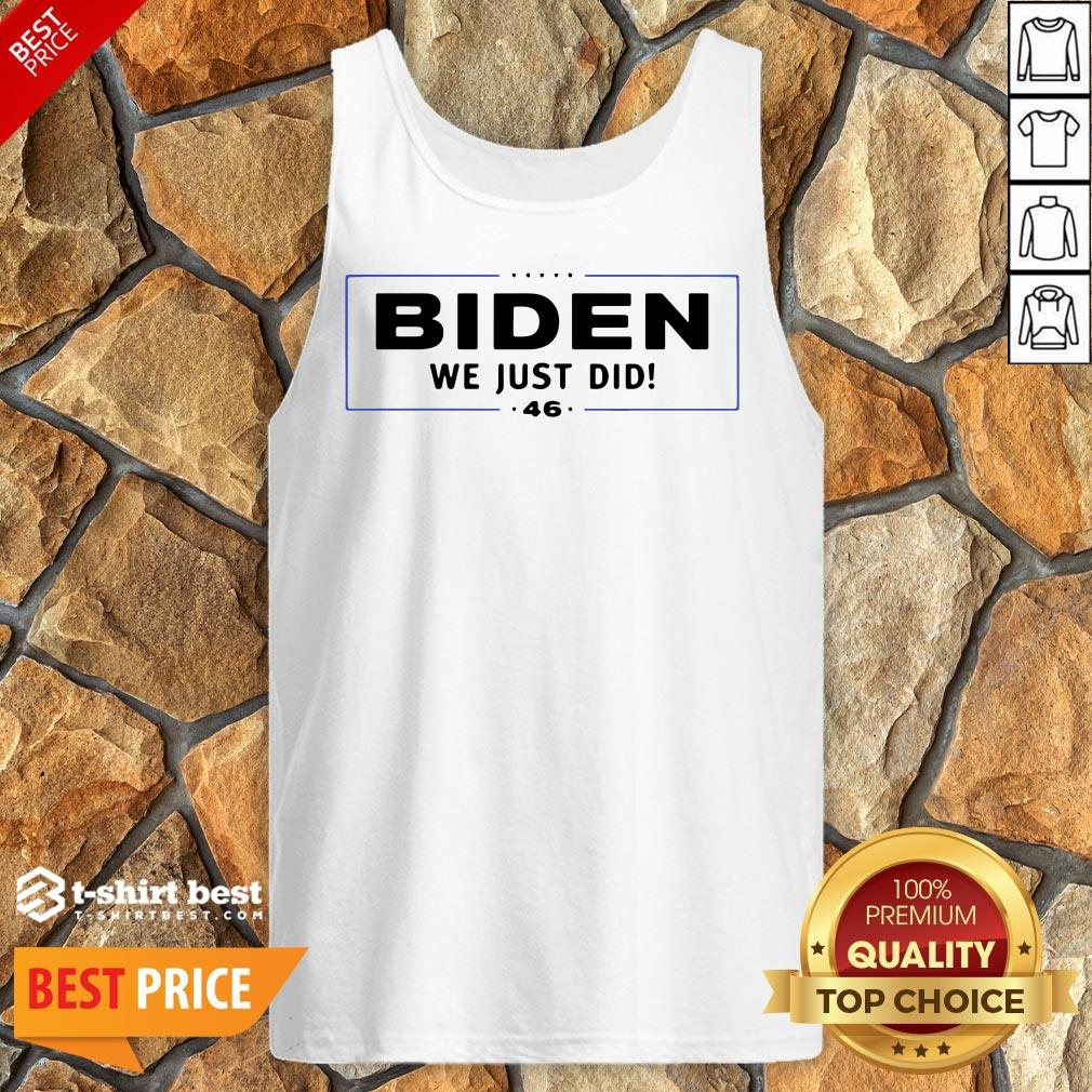 Funny Biden We Just Did Stars Election Tank Top