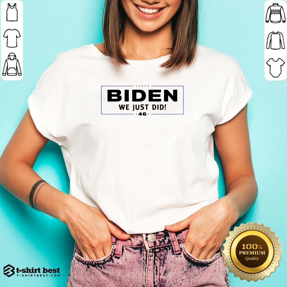 Funny Biden We Just Did Stars Election V-neck