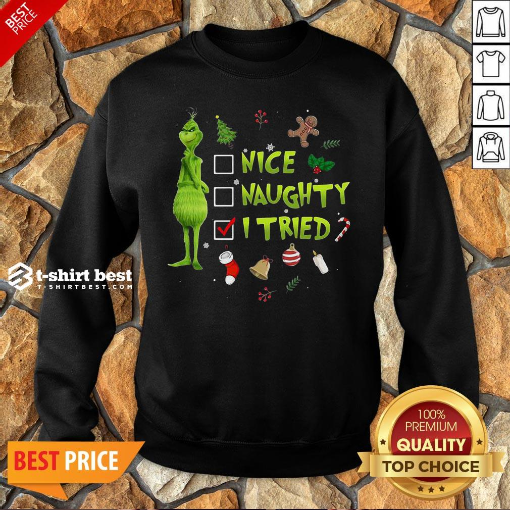 Funny Grinch Nice Naughty I Tried Christmas Sweatshirt
