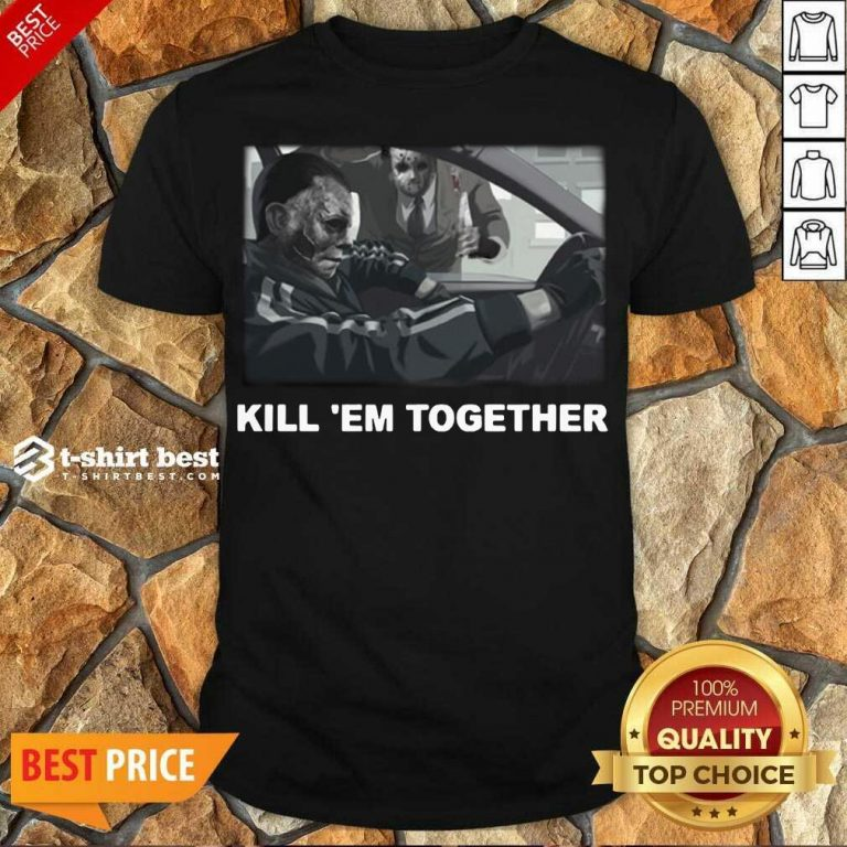 Funny Horror Michael And Jason Voorhees Kill 'em Together Shirt - Design By 1tees.com