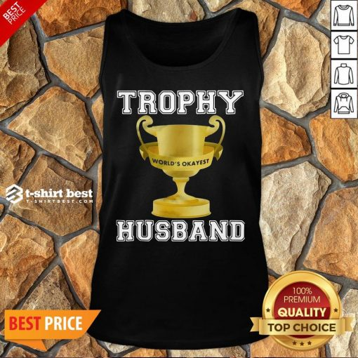 Funny Trophy World's Okayest Husband Tank Top