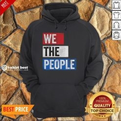 Funny We The People Election Hoodie