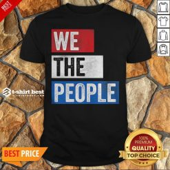 Funny We The People Election Shirt