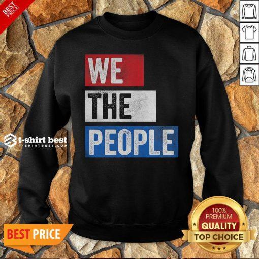 Funny We The People Election Sweatshirt