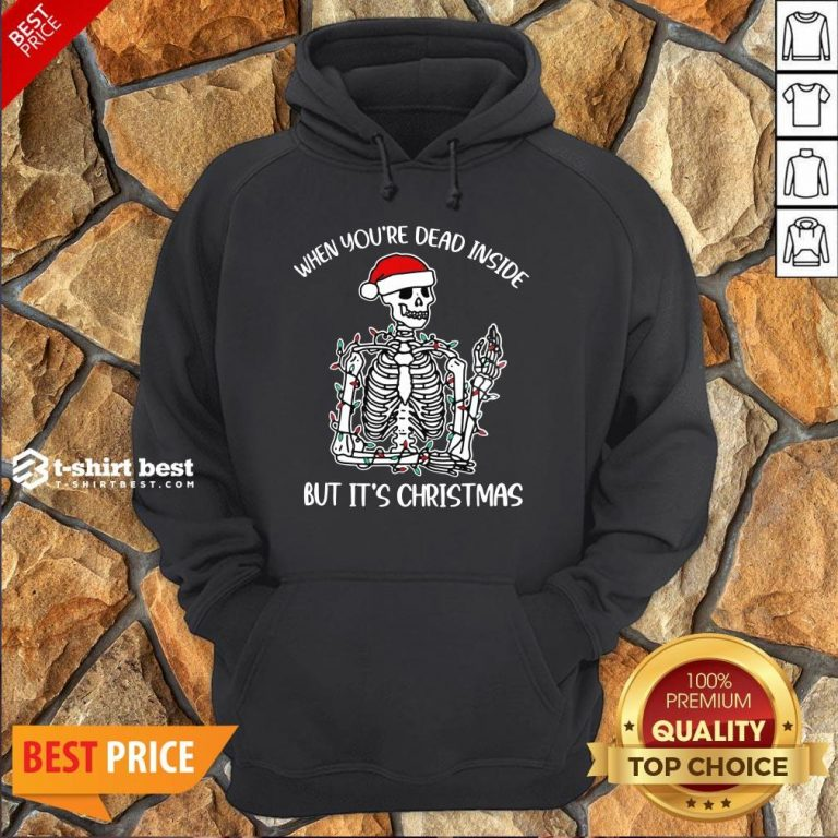Funny When You're Dead Inside But It's Christmas Skeleton Light Hoodie