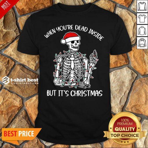 Funny When You're Dead Inside But It's Christmas Skeleton Light Shirt
