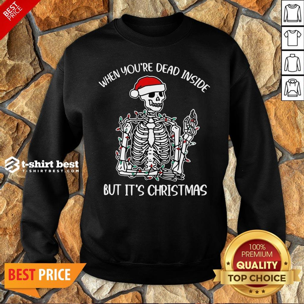 Funny When You're Dead Inside But It's Christmas Skeleton Light Sweatshirt