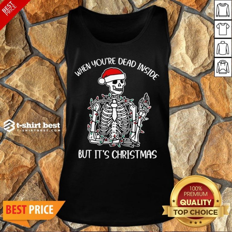 Funny When You're Dead Inside But It's Christmas Skeleton Light Tank Top