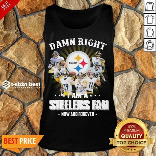 So Damn Right I Am A Pittsburgh Steelers Fan Now And Forever Signature Tank Top - Design By 1tees.com
