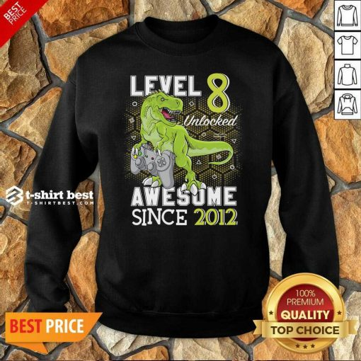 Level 8 Unlocked Awesome Since 2012 Dinosaurs 8 Year Gamer Birthday Sweatshirt
