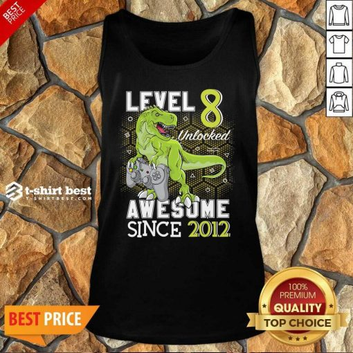 Level 8 Unlocked Awesome Since 2012 Dinosaurs 8 Year Gamer Birthday Tank Top