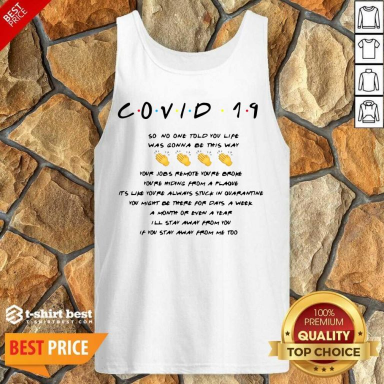 Nice Covid 19 So No One Told You Life Was Gonna Be This Way Tank Top