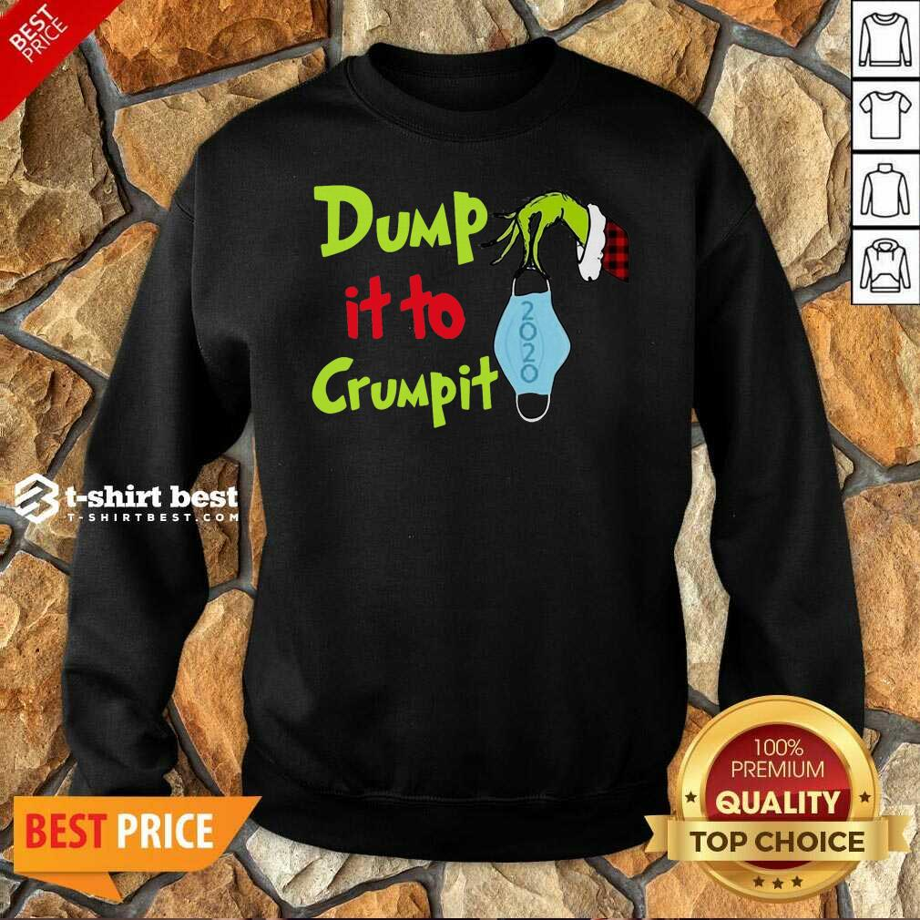 Nice Grinch Hand Holding Face Mask Dump It To Crumpit Sweatshirt