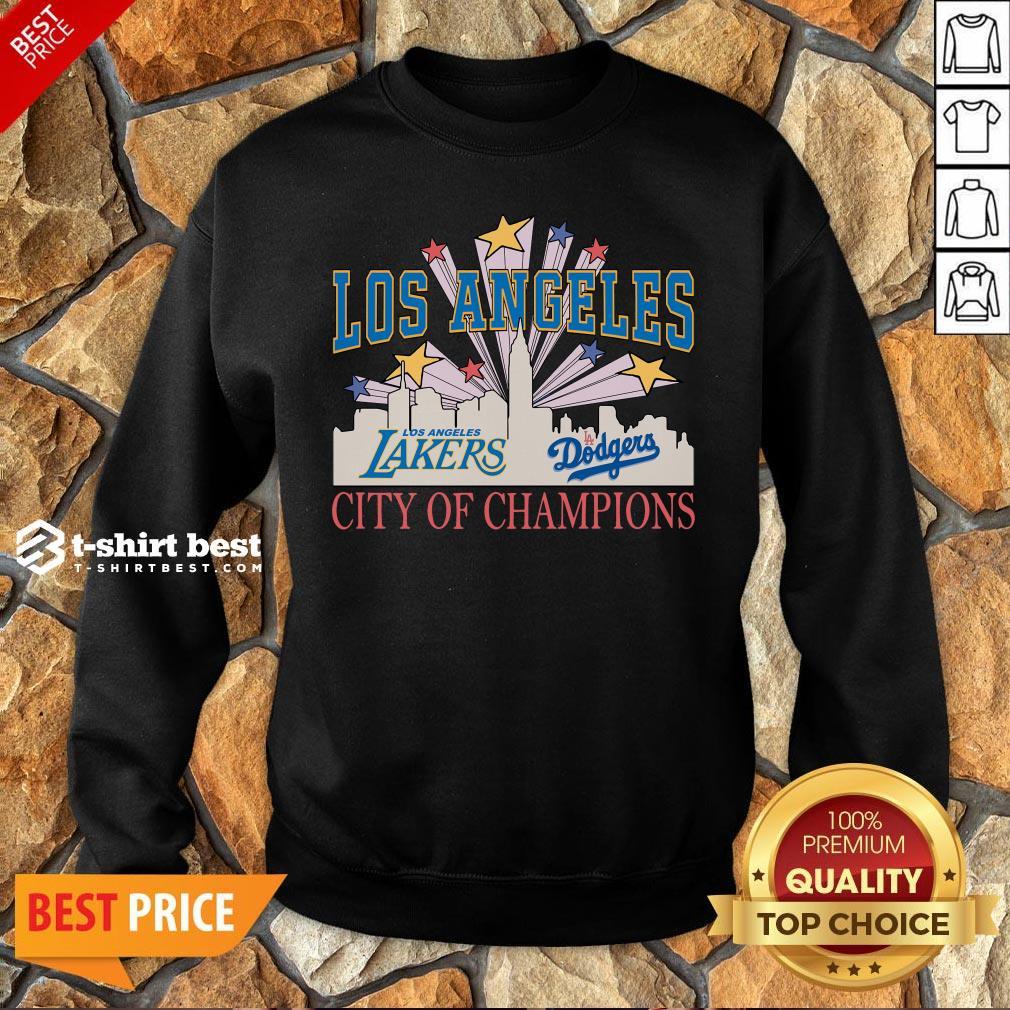 Nice Los Angeles LA Lakers And LA Dodgers City Of Champion Sweatshirt