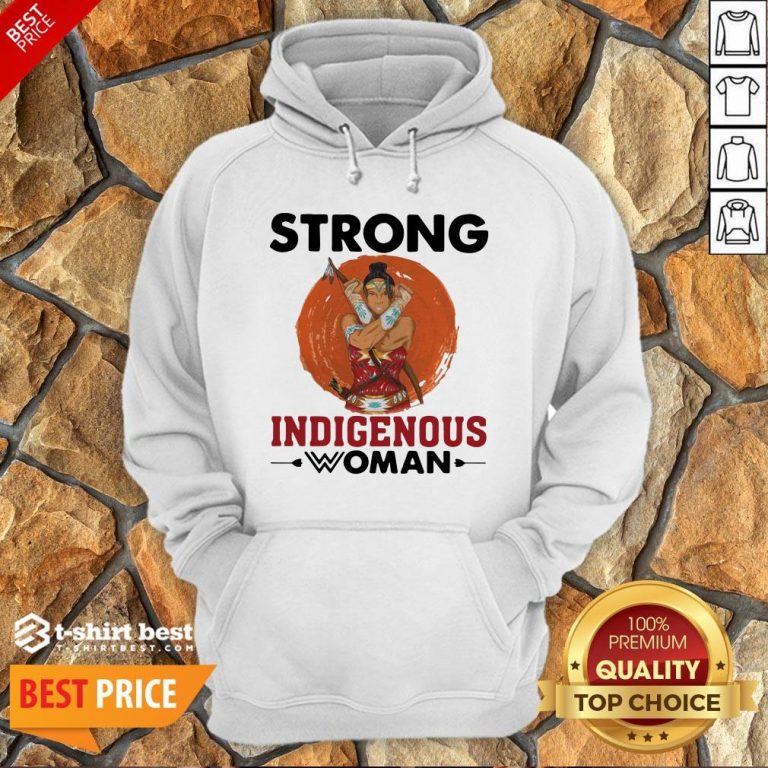 Nice Native American Strong Indigenous Woman Hoodie
