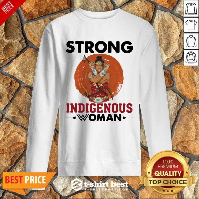 Nice Native American Strong Indigenous Woman Sweatshirt
