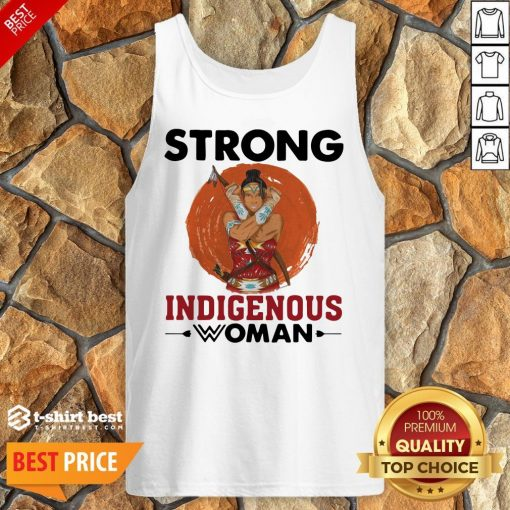 Nice Native American Strong Indigenous Woman Tank Top