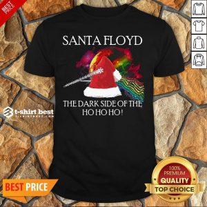 Nice Santa Floyd The Dark Side Of The Ho Ho Ho Christmas Shirt