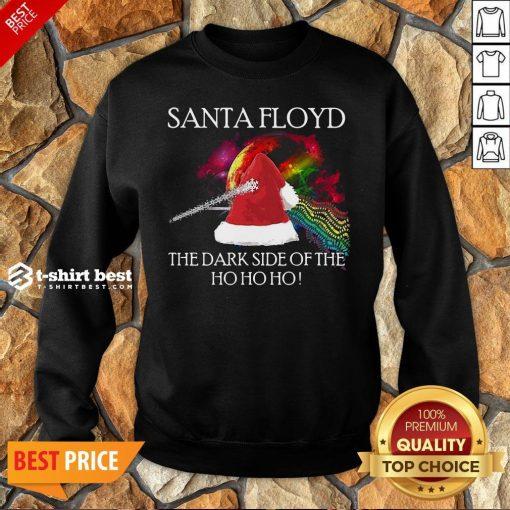 Nice Santa Floyd The Dark Side Of The Ho Ho Ho Christmas Sweatshirt