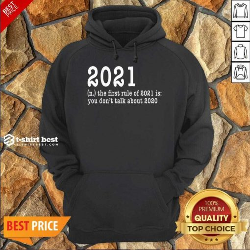 First Rule Of 202 Funny Humor Happy New Year 2021 Gifts Happy New Year Hoodie - Design By 1tees.com