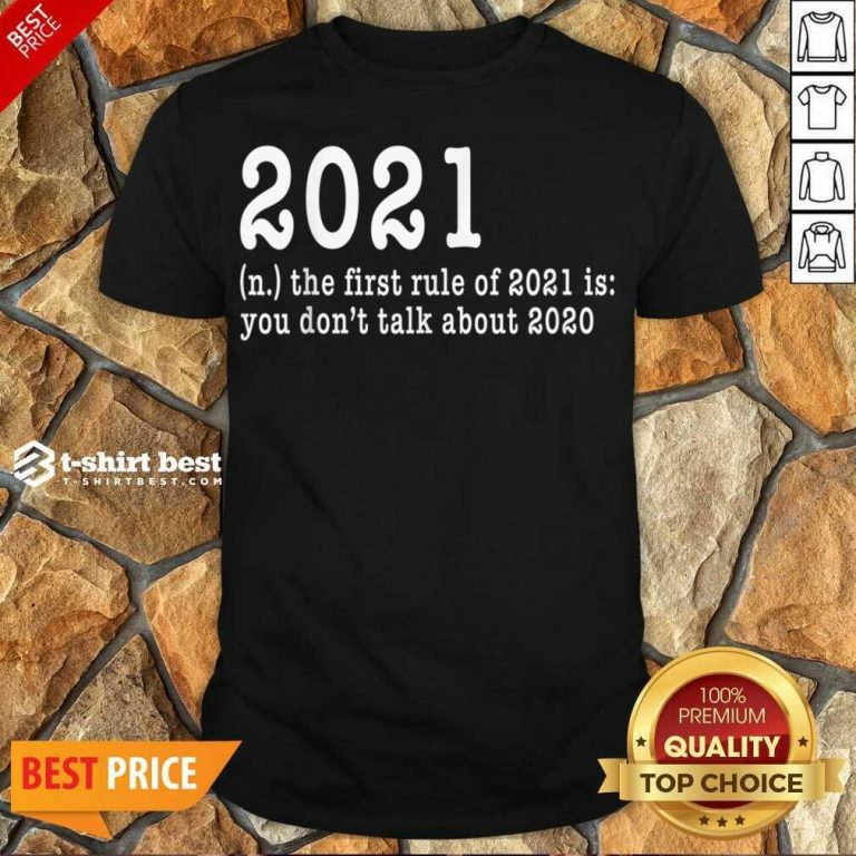 Official First Rule Of 202 Funny Humor Happy New Year 2021 Gifts Happy New Year Shirt - Design By 1tees.com