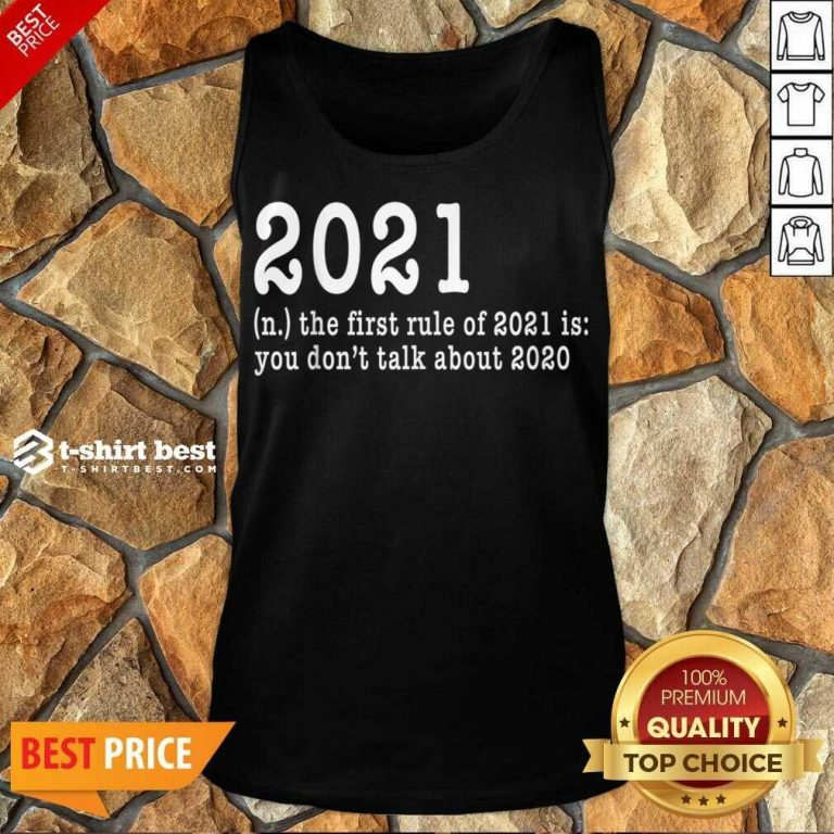 First Rule Of 202 Funny Humor Happy New Year 2021 Gifts Happy New Year Tank Top - Design By 1tees.com