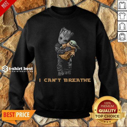 Star War Baby Groot Hug Baby Yoda I Can't Breathe Sweatshirt - Design By 1tees.com
