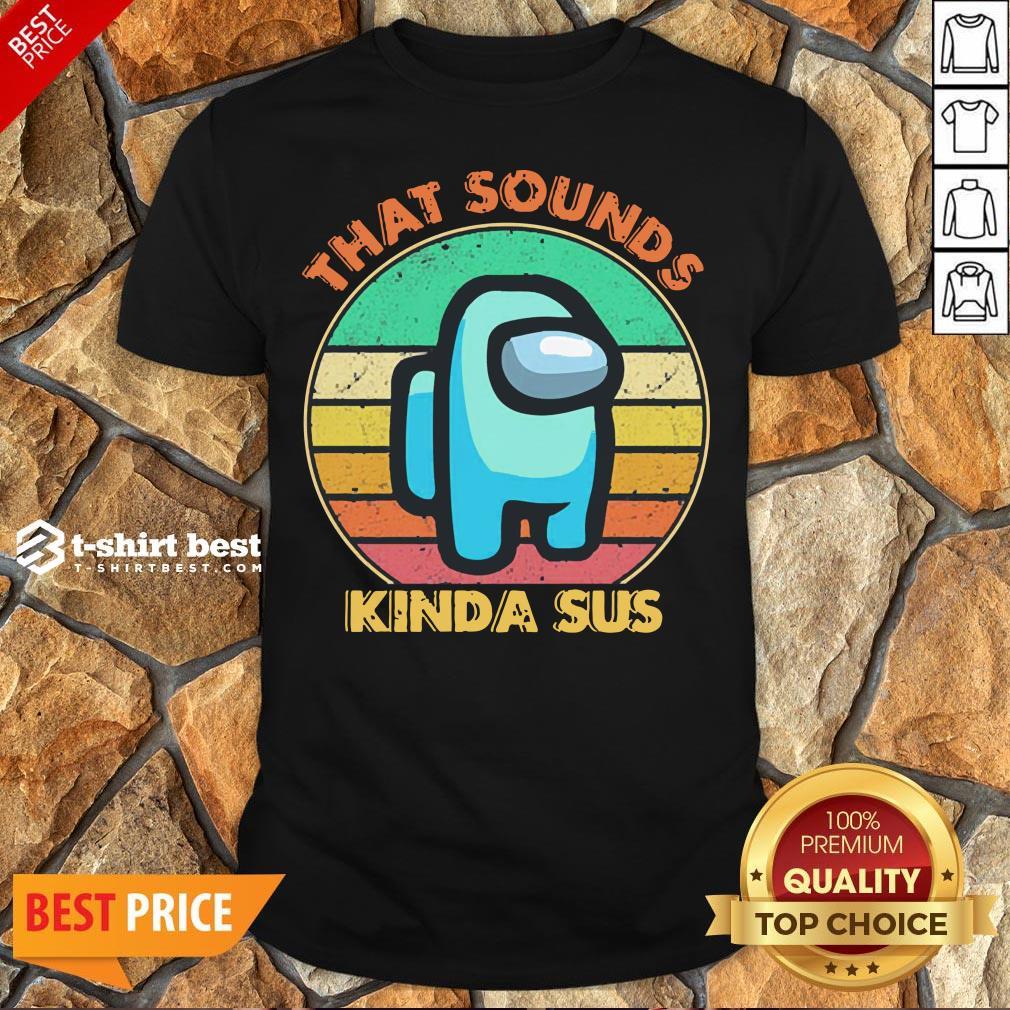 Official That Sounds Kinda Sus Vintage Shirt