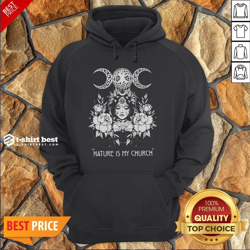 Official Witch Wicca Nature Is My Church Hoodie