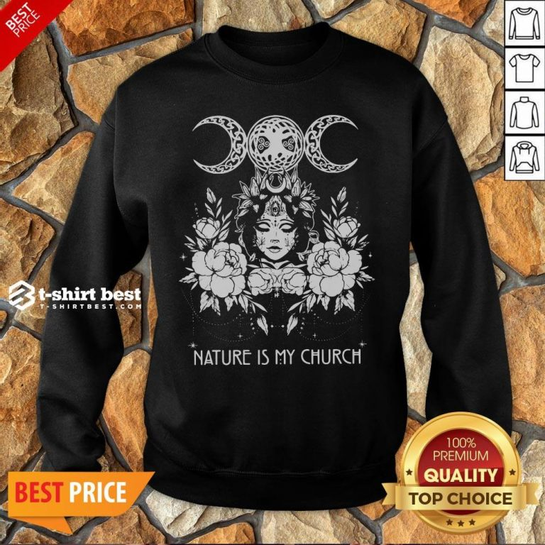 Official Witch Wicca Nature Is My Church Sweatshirt