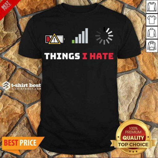 Original Things I Hate Funny Programmer Gamer Birthday Christmas Shirt - Design By 1tees.com