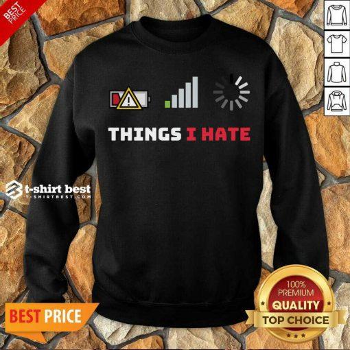 Things I Hate Funny Programmer Gamer Birthday Christmas Sweatshirt - Design By 1tees.com