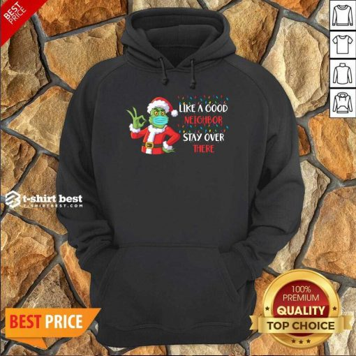 The Grinch Santa Face Mask Like A Good Neighbor Stay Over There Xmas Hoodie - Design By 1tees.com