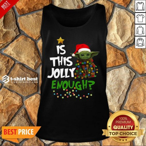 Premium Is This Jolly Enough Baby Yoda Light Christmas Tank Top