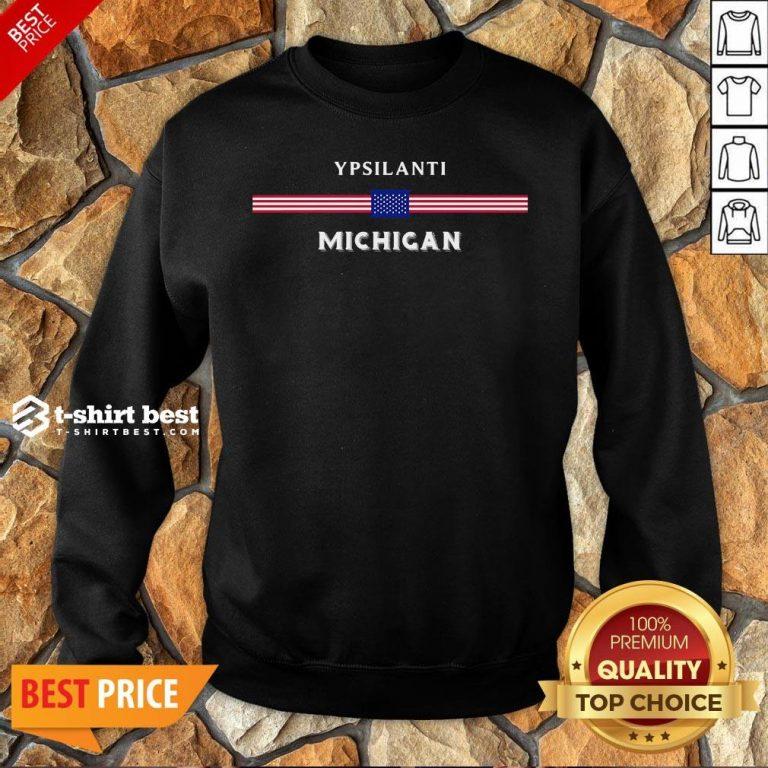 Premium Ypsilanti Michigan For American 2020 Sweatshirt