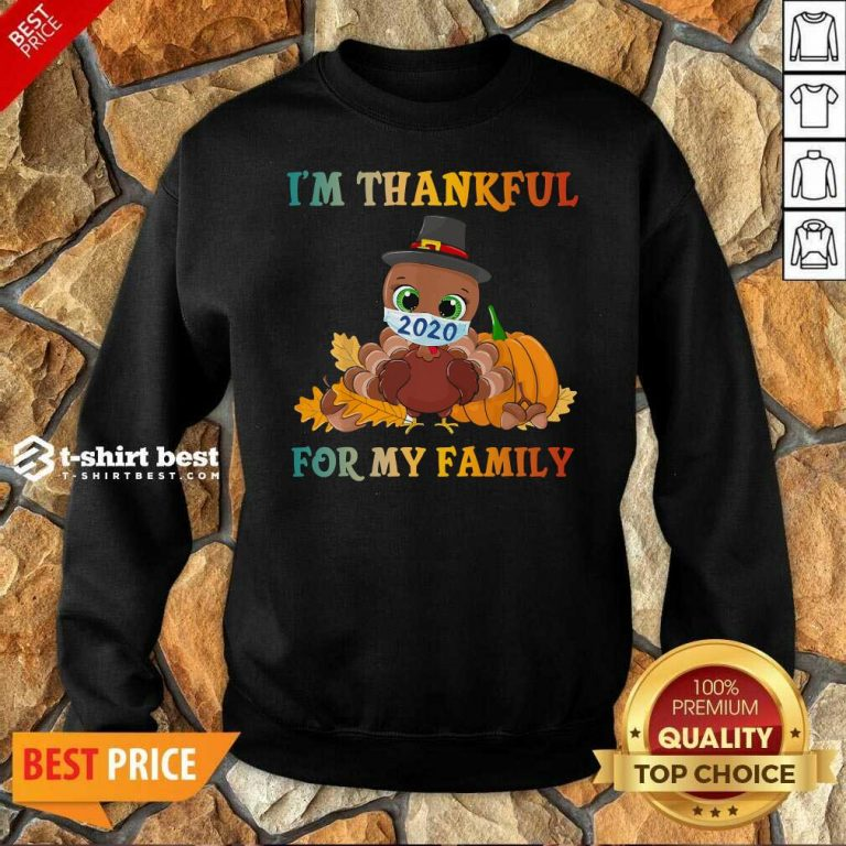 Top I'm Thankful For My Family Thanksgiving Turkey Wearing Mask 2020 Sweatshirt