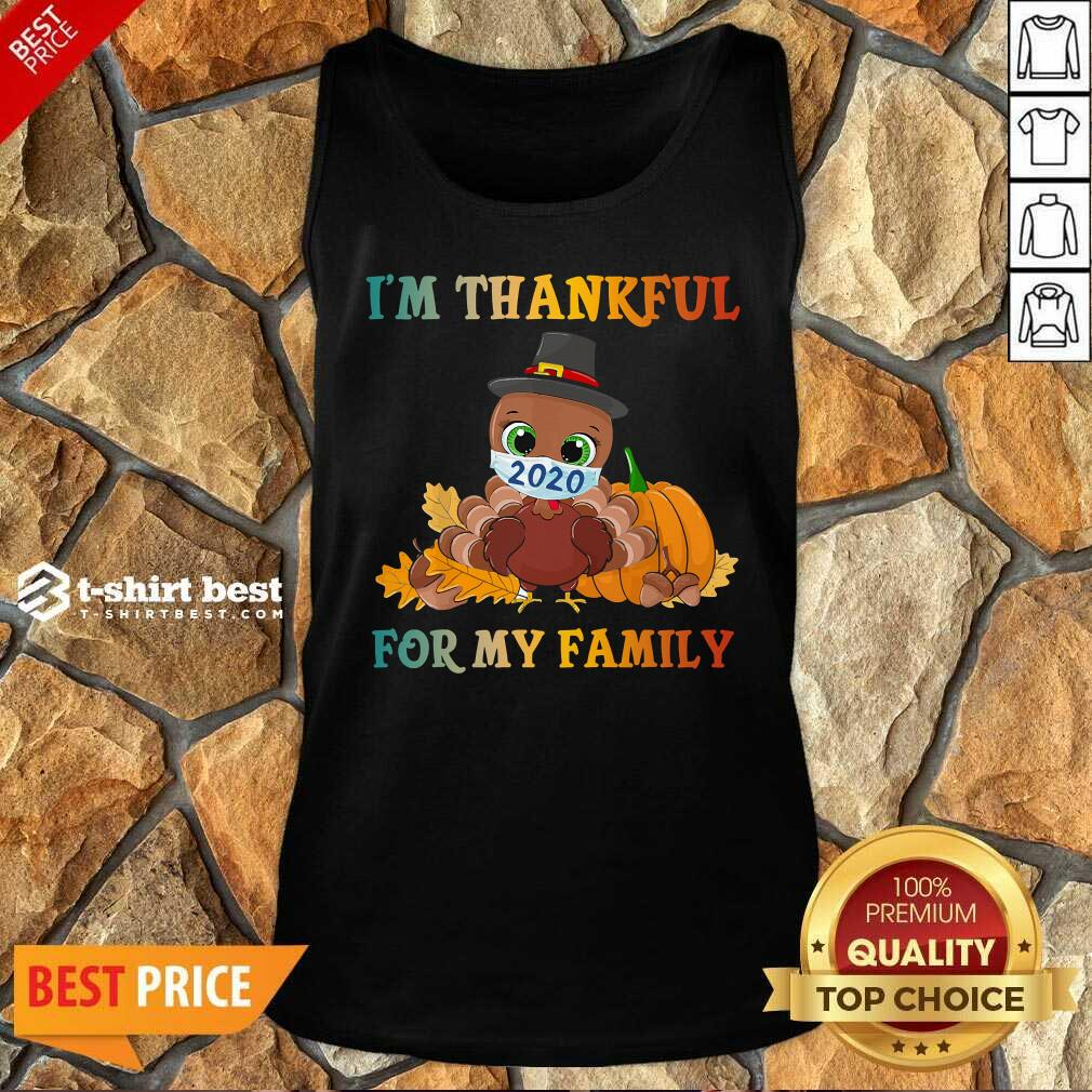 Top I'm Thankful For My Family Thanksgiving Turkey Wearing Mask 2020 Tank Top