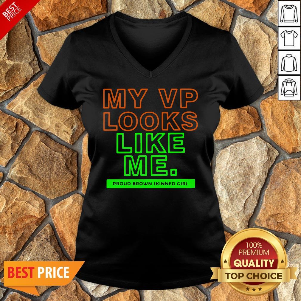 Top My VP Looks Like Me Proud Brown Skinned Girl Funny V-neck