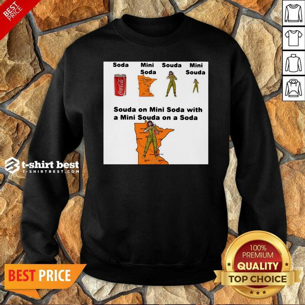 Top Souda On Mini Soda With A Mini Souda On A Soda Sweatshirt