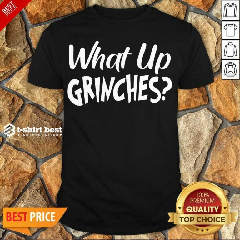 Top What Up Grinches Shirt - Design By 1tees.com
