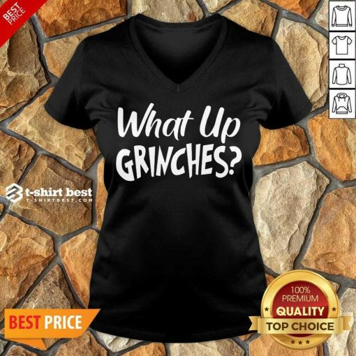 What Up Grinches V-neck - Design By 1tees.com