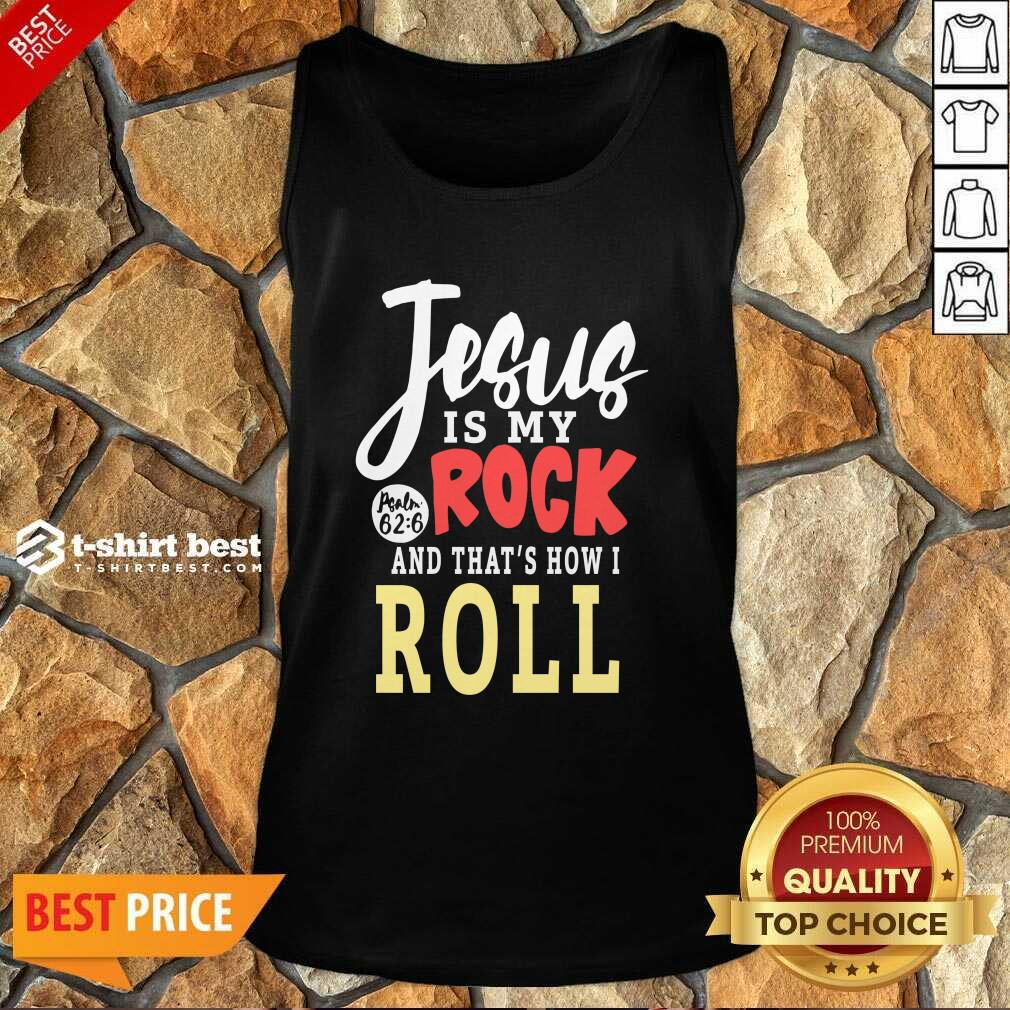 Jesus Is My Rock And That's How I Roll Tank Top - Design By 1tees.com