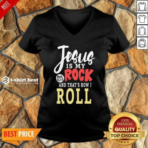 Jesus Is My Rock And That's How I Roll V-neck - Design By 1tees.com