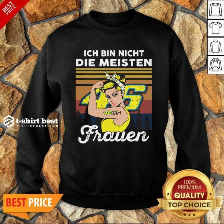 Strong Girl 46 Ich Bin Nicht Die Meisten Frauen Vintage Sweatshirt - Design By 1tees.com