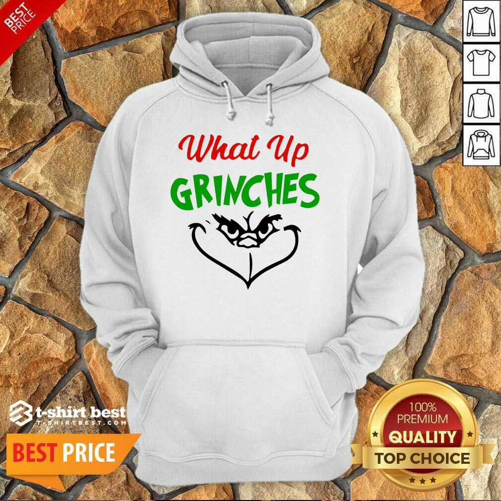 What Up Grinches Christmas Hoodie - Design By 1tees.com