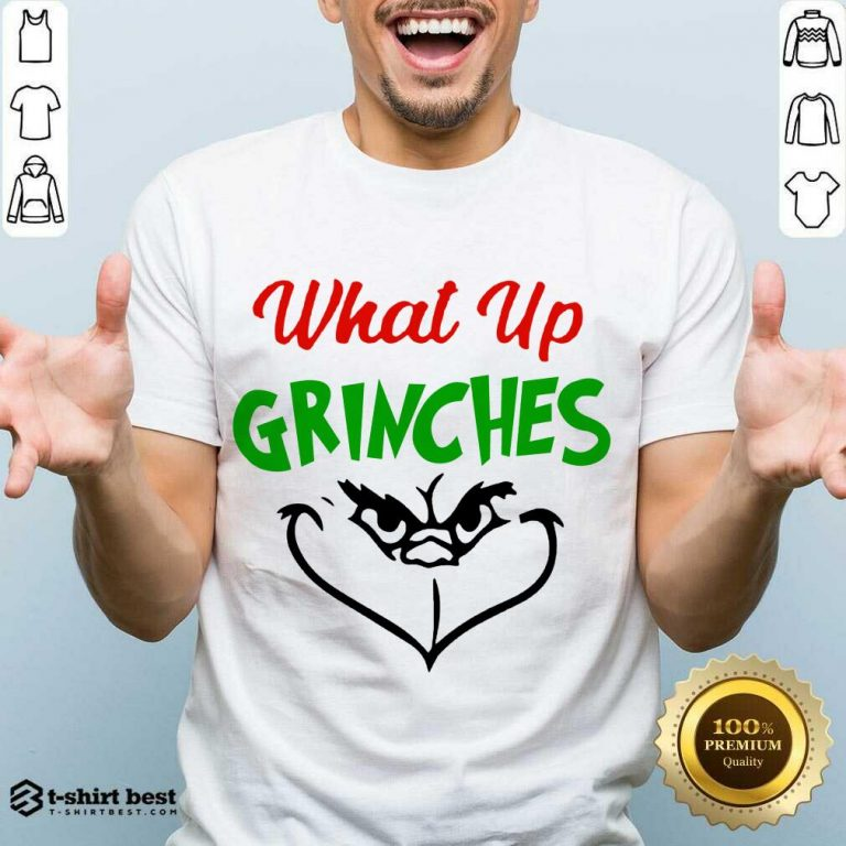 Awesome What Up Grinches Christmas Shirt - Design By 1tees.com