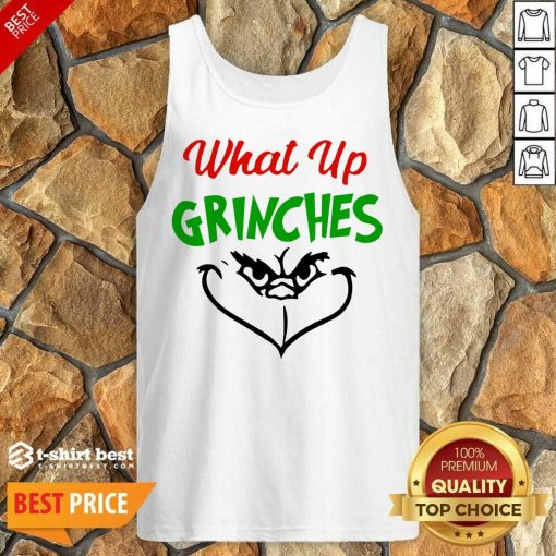 What Up Grinches Christmas Tank Top - Design By 1tees.com