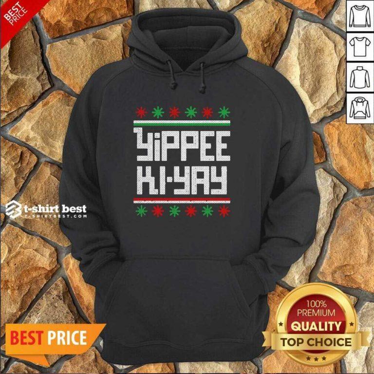 Yippee Ki Yay Funny Ugly Christmas Hoodie - Design By 1tees.com